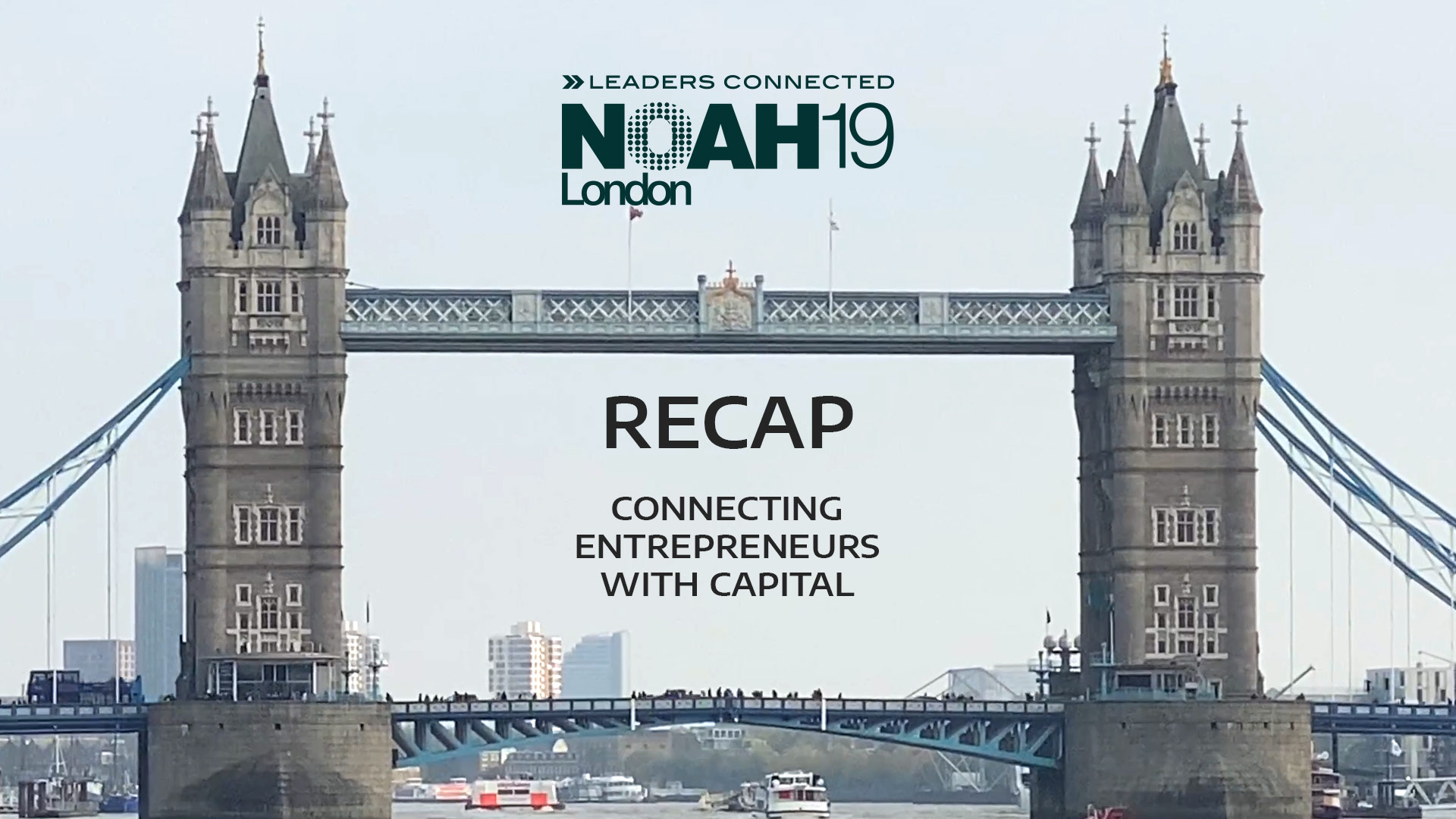 NOAH Conference 2019 Recap - Connecting Entrepreneurs with Capital